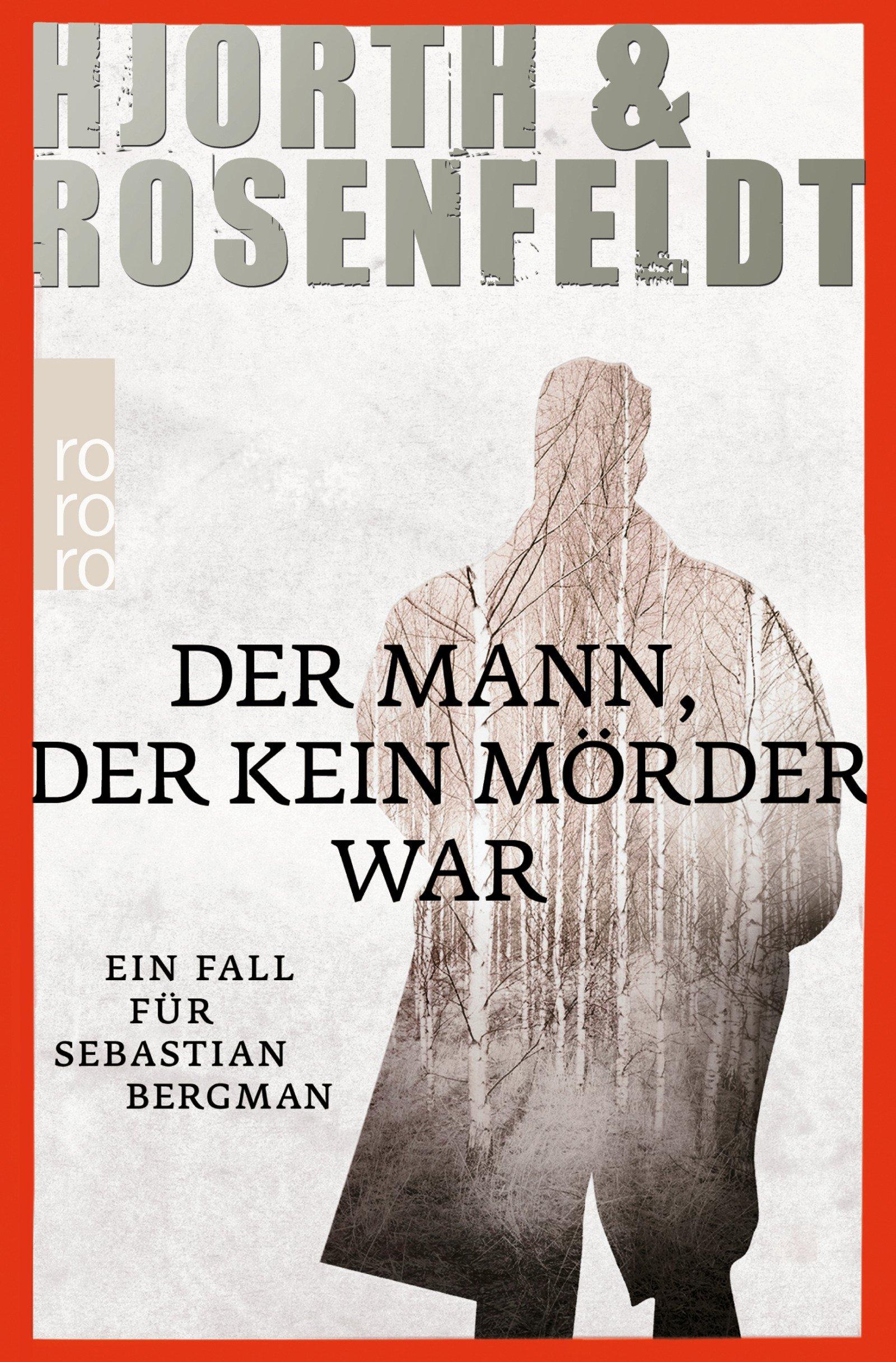 Der Mann, der kein Mörder war (Ein Fall für Sebastian Bergman, Band 1) Taschenbuch – 2. Januar 2013 Michael Hjorth Hans Rosenfeldt Ursel Allenstein Rowohlt Taschenbuch