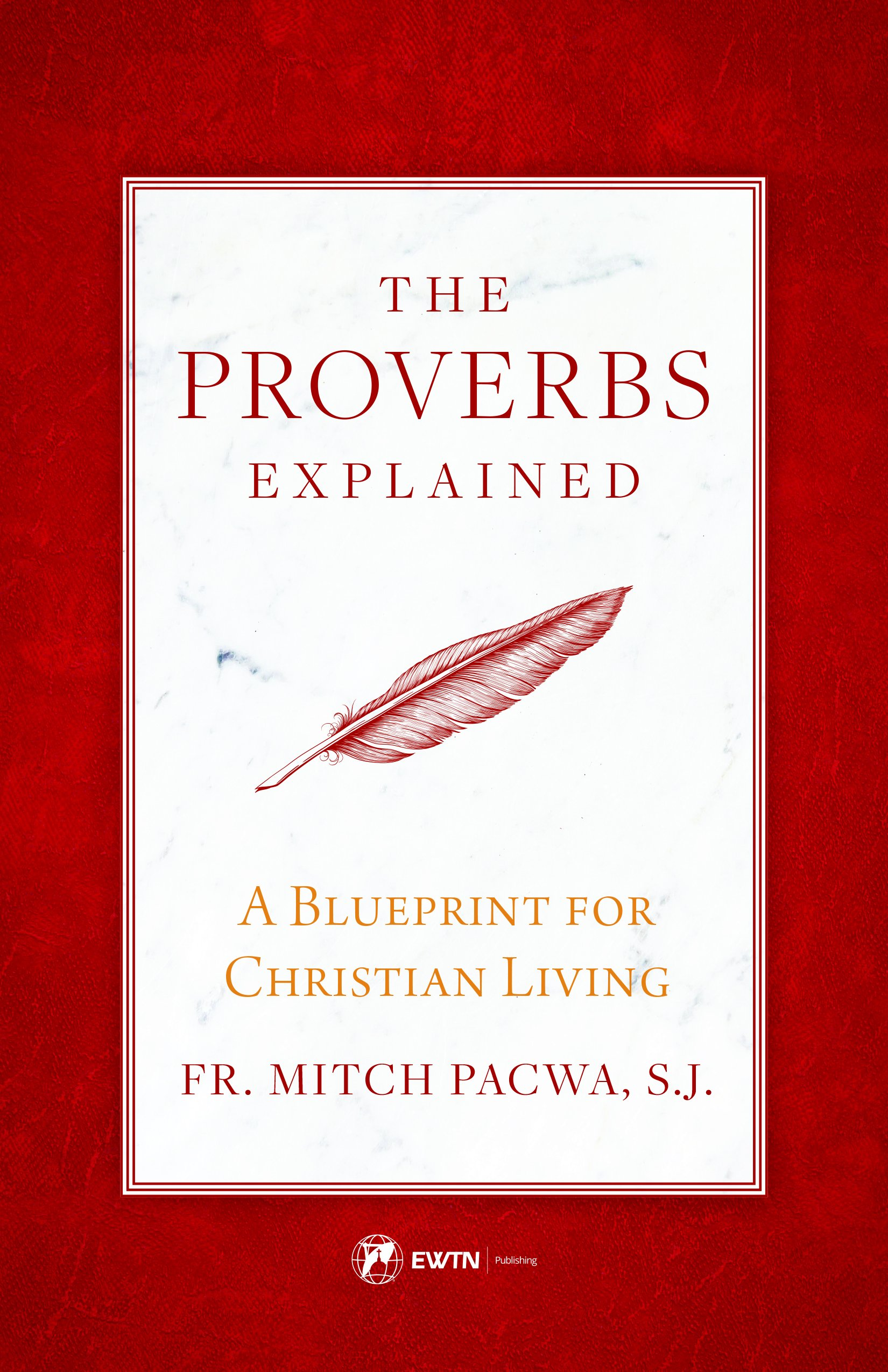 The Proverbs Explained: A Blueprint for Christian Living: Mitch ...