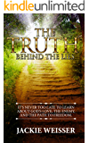 The Truth Behind The Lies: It's Never too Late to Learn about God's Love, the Enemy and The Path to Freedom (English Edition)