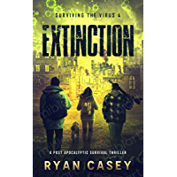 Extinction: A Post Apocalyptic Survival Thriller (Surviving the Virus Book 4)