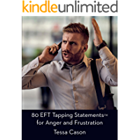 80 EFT Tapping Statements for Anger and Frustration