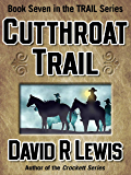 Cutthroat Trail (the Trail series Book 7)