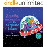 Amelia, the Moochins and the Sapphire Palace: Book One (Amelia's Amazing Space Adventures)