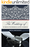 The Wedding of Jessica Packwood and Lucius Vladescu (Jessica's Guide Book 3)