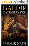 Galdir - Oath-Breaker: Roman Empire fiction (Roman Empire Series Book 4)