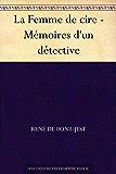 La Femme de cire - Mémoires d'un détective (French Edition)
