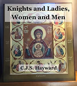 Knights and Ladies, Women and Men (Major Works)