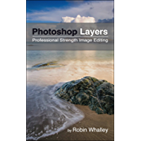 Photoshop Layers: Professional Strength Image Editing (English Edition)