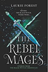 The Rebel Mages: An Anthology (The Black Witch Chronicles) Paperback