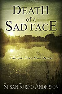 Death Of A Sad Face (A Serafina Florio Mystery)