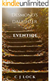 Desmond's Daughter: Eventide