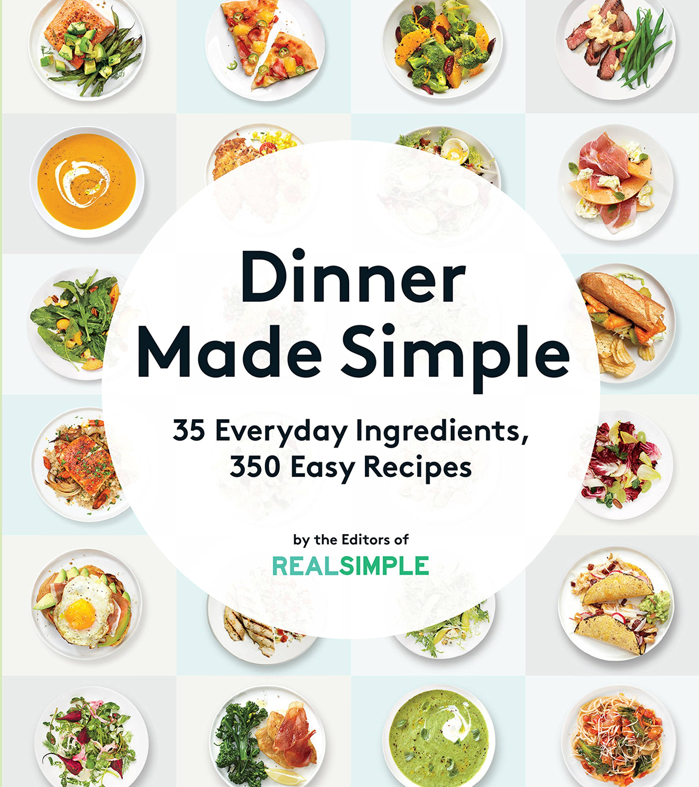 Dinner made simple 35 everyday ingredients 350 easy recipes the dinner made simple 35 everyday ingredients 350 easy recipes the editors of real simple 9780848746896 amazon books forumfinder Gallery