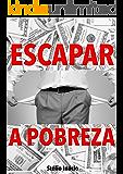 Escapar a Pobreza: Uma Introdução aos Negócios