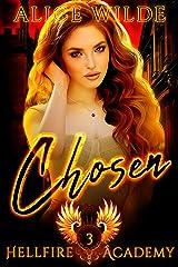 Chosen: A Dark Reverse Harem Bully Academy Paranormal Romance (Hellfire Academy Book 3) Kindle Edition
