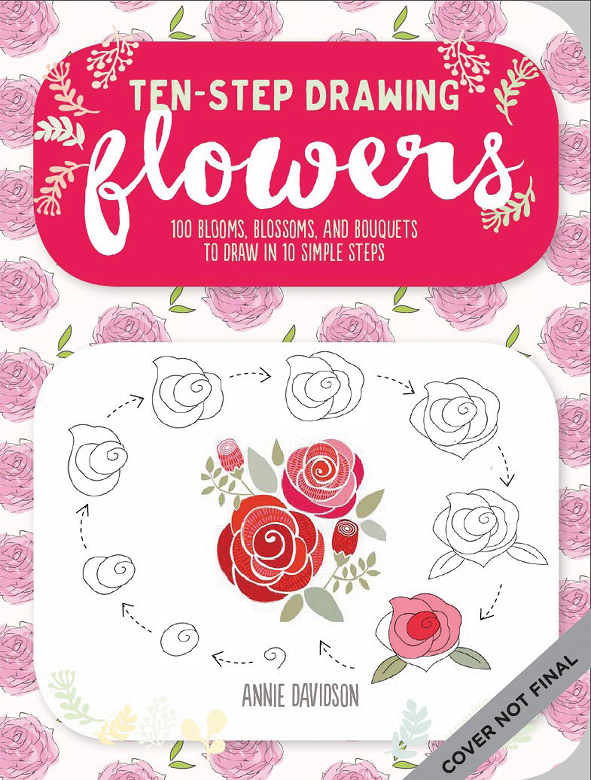 Ten step drawing flowers learn to draw 75 flowers in ten easy steps paperback august 7 2018