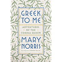 Greek to Me: Adventures of the Comma Queen (English Edition)