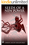 Seeds of a New Power: A Genetic Engineering Science Fiction Thriller (The Kindred Series Book 2)