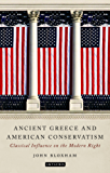 Ancient Greece and American Conservatism: Classical Influence on the Modern Right (Library of Classical Studies)