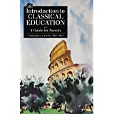 An Introduction to Classical Education (Latin Edition)