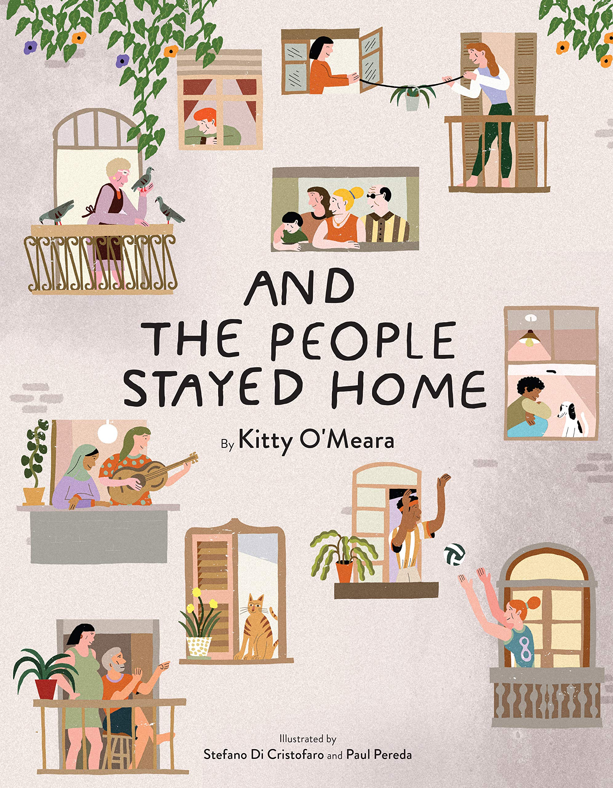 And the People Stayed Home (Family Book, Coronavirus Kids Book, Nature  Book): O'Meara, Kitty: 9781734761788: Amazon.com: Books