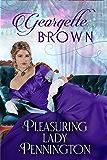 Pleasuring Lady Pennington (A Super Steamy Regency Romance Book 6)