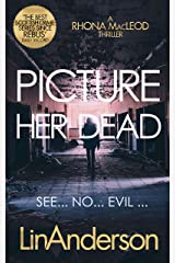 Picture Her Dead (Forensic Scientist Rhona MacLeod Book 8) Kindle Edition