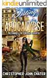 Dating in the Apocalypse: Alexandra:The General's Daughter (Book 4)