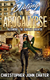 "Dating in the Apocalypse: Alexandra: ""The General's Daughter"" (Book 4)"