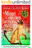 A Merry Christmas Wedding Mystery Georgie Shaw Cozy Mystery #4 (Georgie Shaw Cozy Mystery Series)