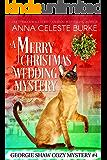 A Merry Christmas Wedding Mystery Georgie Shaw Cozy Mystery #4 (Georgie Shaw Cozy Mystery Series)