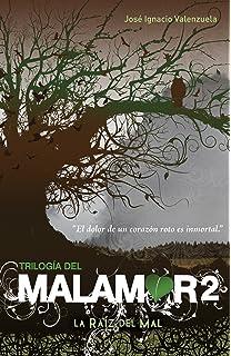 La raíz del mal. Trilogía del Malamor II / The Root of Evil (Malamor