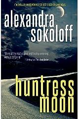 Huntress Moon (The Huntress/FBI Thrillers Book 1) Kindle Edition