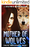 Mother of Wolves (Evalyce Worldshaper Book 1)