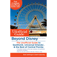 Beyond Disney: The Unofficial Guide to SeaWorld, Universal Orlando, the Best of Central Florida (Unofficial Guides)