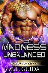 Madness Unbalanced: Dragons of Zalara Book 4 Kindle Edition