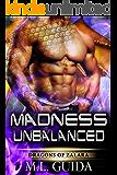 Madness Unbalanced: A Scifi Alien Romance (Dragons of Zalara Book 4) (English Edition)