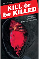 Kill Or Be Killed Vol. 1 Kindle Edition