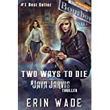 Two Ways to Die: A Java Jarvis Thriller