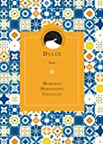 Dulce: Poems (Drinking Gourd Chapbook Poetry Prize)