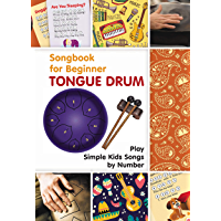 Tongue Drum Songbook for Beginner: Play Simple Kids Songs by Number (English Edition)
