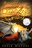 On the Accidental Wings of Dragons (Dragons of Eternity Book 1) (English Edition)