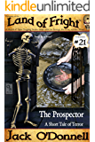 The Prospector: A Short Tale of Terror (Land of Fright Book 21)