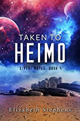 Taken to Heimo: A SciFi Alien Romance (Xiveri Mates Book 4) Kindle Edition