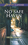 No Safe Haven (Love Inspired Suspense)