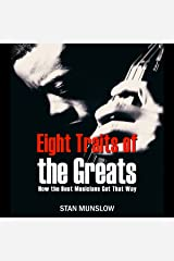 Eight Traits of the Greats: How the Best Musicians Get That Way Audible Audiobook