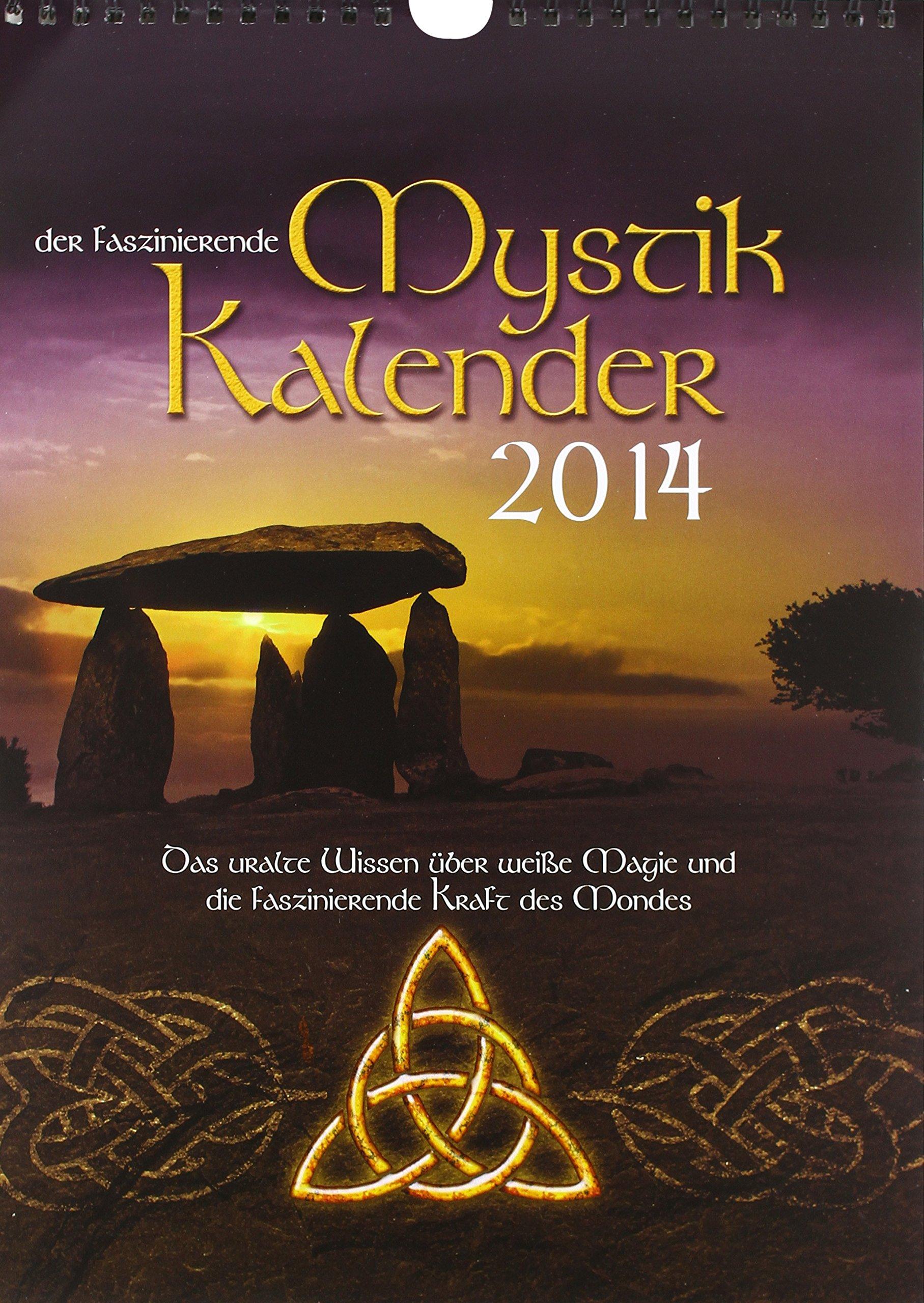 Mystik Kalender 2014: Das uralte Wissen über weisse Magie.