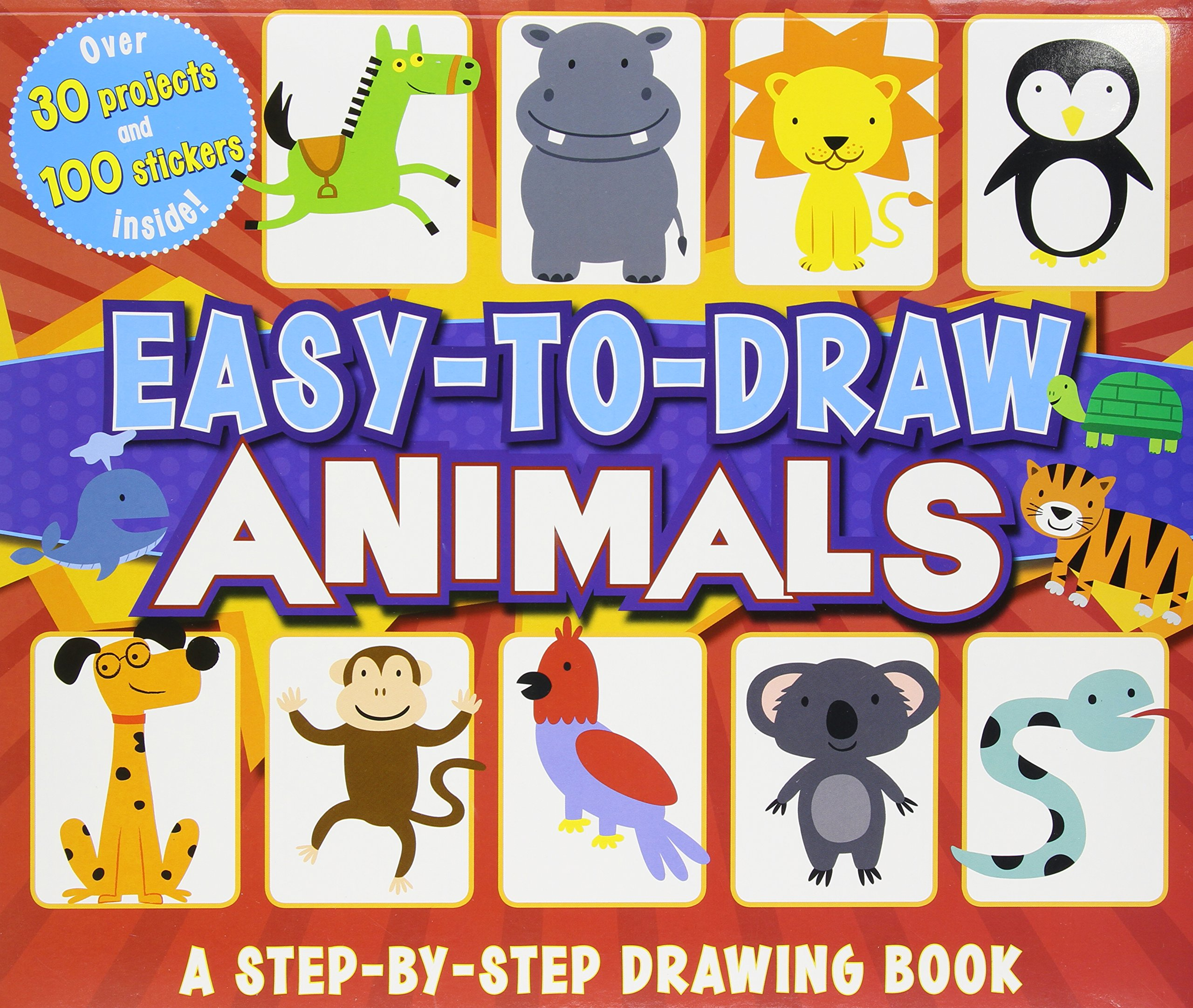 Easy To Draw Animals A Step By Step Drawing Book You Can Draw