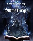 Taumaturgia (Il Libro delle Cinque Magie)