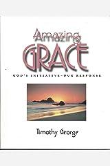 Amazing grace: God's initiative-- our response Paperback