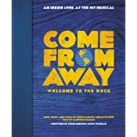Come From Away: Welcome to the Rock: An Inside Look at the Hit Musical book cover